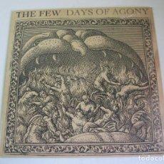 Discos de vinilo: THE FEW - DAYS OF AGONY - NUEVO PRECINTADO. Lote 148897666