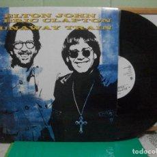 Discos de vinilo: ELTON JOHN & ERIC CLAPTON RUNAWAY TRAIN MAXI EUROPA 1992 PEPETO TOP. Lote 148982054