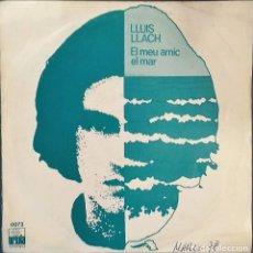 Disques de vinyle: LLUIS LLACH- EL MEU AMIC EL MAR - SG. PROMO- ED. ESPAÑOLA- 1978. Lote 148983146