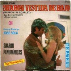 Discos de vinilo: JOSÉ SOLÁ - SHARON / PANORÁMICAS (DEL FILM SHARON VESTIDA DE ROJO) - SG SPAIN 1969 - BELTER 07-569. Lote 149003394