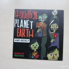 Discos de vinilo: GOODBYE PLANET – GOODBYE PLANET EARTH AND SICKLY - MUNSTER RECORDS 1995. Lote 149007310