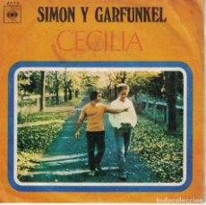 Discos de vinilo: SIMON AND GARFUNKEL - CECILIA / THE ONLY LIVING BOY IN NEW YORK (SINGLE ESPAÑOL, CBS 1970). Lote 149029890