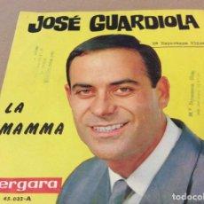 Discos de vinilo: JOSÉ GUARDIOLA. LA MAMMA/SAPORE DI SALE. 1964. VERGARA.. Lote 149057654