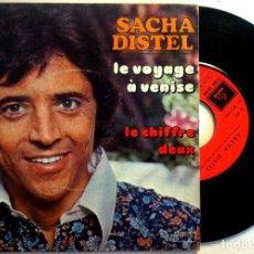 Discos de vinilo: SACHA DISTEL - LE VOYAGE A VENISE / LE CHIFFRE DEUX - SINGLE FRANCES 1974 - PATHÉ . Lote 149206086