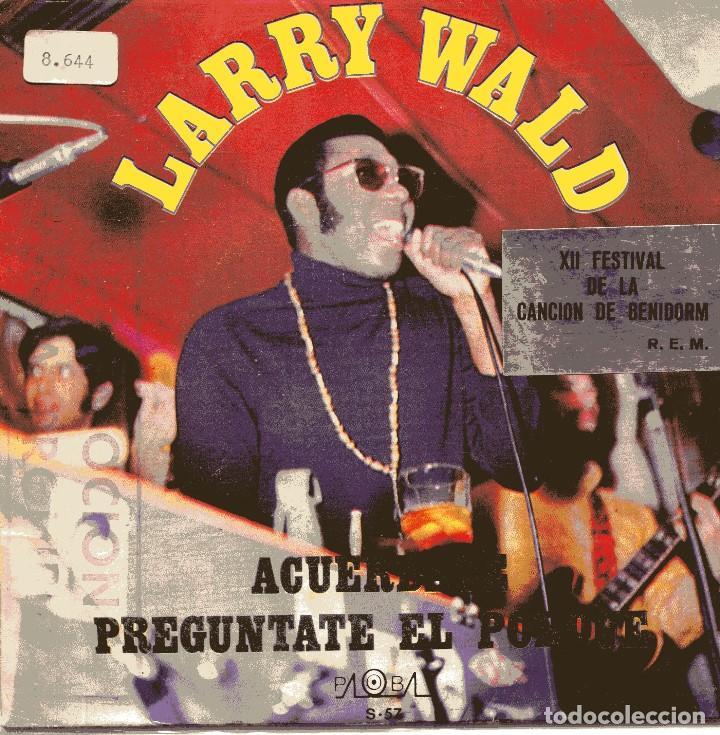 LARRY WALD / ACUERDATE (XII FESTIVAL DE BENIDORM) / PREGUNTATE EL PORQUE (SINGLE PROMO 1970) (Música - Discos - Singles Vinilo - Otros Festivales de la Canción)