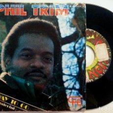 Discos de vinilo: PHIL TRIM - LONG WAY TO GO / MAKE IT WONDERFUL - SINGLE ESPAÑOL 1975 - EXPLOSION. Lote 149214442