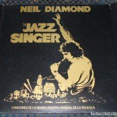 Discos de vinilo: NEIL DIAMOND ---L.P. THE JAZZ SINGER --BANDA SONORA. Lote 149222998