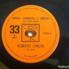Discos de vinilo: ROBERTO CARLOS - MARIA, CARNAVAL E CINZAS / AI QUE SAUDADES DA AMÉLIA - SINGLE BRASILEÑO 1967. Lote 149230846