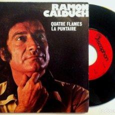 Discos de vinilo: RAMÓN CALDUCH - QUATRE FLAMES / LA PUNTAIRE - SINGLE 1976 - DISCOPHON. Lote 149232974