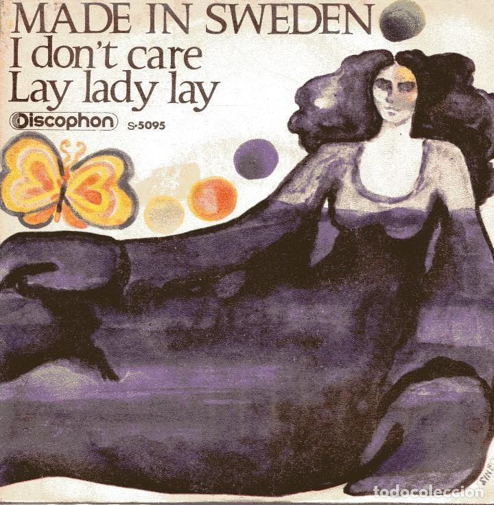 MADE IN SWEDEN / I DON'T CARE / LAY LADY LAY (DYLAN) SINGLE 1970) (Música - Discos - Singles Vinilo - Pop - Rock - Extranjero de los 70)