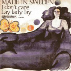 Discos de vinilo: MADE IN SWEDEN / I DON'T CARE / LAY LADY LAY (DYLAN) SINGLE 1970). Lote 149281206