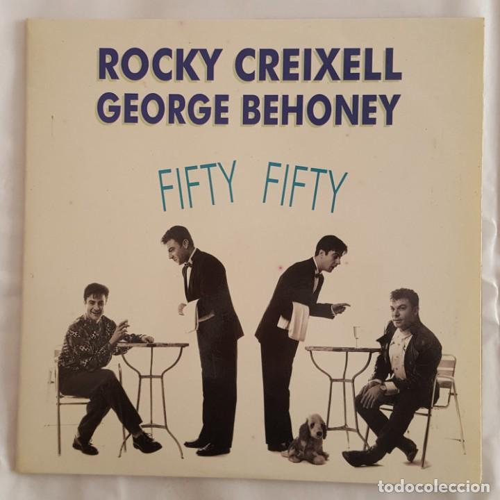 LP / ROCKY CREIXELL GEORGE BEHONEY / FIFTY FIFTY / 1991 (Música - Discos - LP Vinilo - Grupos Españoles de los 90 a la actualidad)