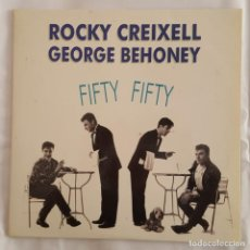 Discos de vinilo: LP / ROCKY CREIXELL GEORGE BEHONEY / FIFTY FIFTY / 1991. Lote 149368838