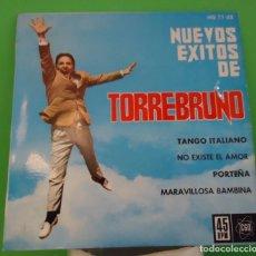 Discos de vinilo: SINGLE 7'' TORREBRUNO - NUESTROS GRANDES ÉXITOS . Lote 149372218