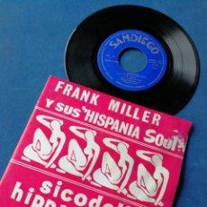 Discos de vinilo: SINGLE FRANK MILLER Y SUS HISPANIA SOUL- SICODELICO, HIPPY, (SAN DIEGO) 1969.DIFÍCIL!!!.. Lote 149458604