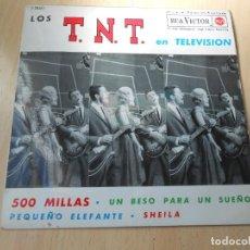 Discos de vinil: T.N.T. EN TELEVISIÓN, EP, 500 MILLAS + 3, AÑO 1963. Lote 149467394