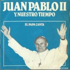 Discos de vinilo: JUAN PABLO II. SINGLE. SELLO COFASA. EDITADO EN ESPAÑA. AÑO 1980. Lote 149467554