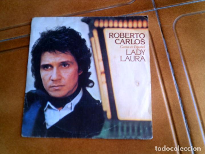 DISCO DE ROBERTO CARLOS ,LADY LAURA Y INTENTA OLVIDAR AÑO 1978 (Música - Discos - Singles Vinilo - Cantautores Internacionales)