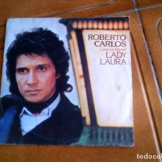 Discos de vinilo: DISCO DE ROBERTO CARLOS ,LADY LAURA Y INTENTA OLVIDAR AÑO 1978. Lote 149481598
