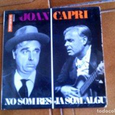 Discos de vinilo: DISCO DE JOAN CAPRI ,NO SOM RES Y JA SOM ALGU AÑOS 60. Lote 149481802