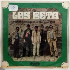 Discos de vinilo: LOS BETA - LLEGA EL DOMINGO / IN THE YEAR 2525 SG ED. ESPAÑOLA 1969. Lote 149515686