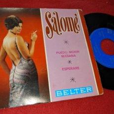 Discos de vinilo: SALOME PUEDO MORIR MAÑANA/ESPERARE 7'' SINGLE 1968 BELTER. Lote 149529314