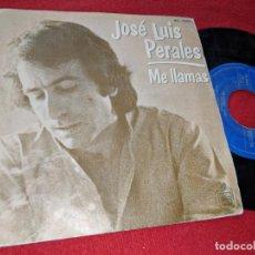 Discos de vinilo: JOSE LUIS PERALES ME LLAMAS/EL AMOR 7'' SINGLE 1979 HISPAVOX. Lote 244524065