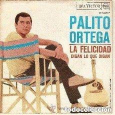 Discos de vinilo: PALITO ORTEGA LA FELICIDAD - SINGLE SPAIN 1967. Lote 149550778
