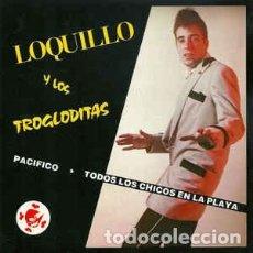 Discos de vinilo: LOQUILLO Y LOS TROGLODITAS –PACIFICO - SINGLE VINILO. Lote 149566246