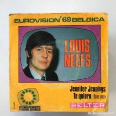 Discos de vinilo: LOUIS NEEFS - JENNIFER JENNINGS / TE QUIERO - SINGLE BELTER 1969 - EUROVISION . Lote 149617714