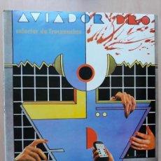 Discos de vinilo: AVIADOR DRO- SELECTOR DE FRECUENCIAS- MAXI SINGLE DRO 1982. Lote 149714510