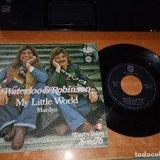 Discos de vinilo: WATERLOO & ROBINSON MY LITTLE WORLD EUROVISION AUSTRIA1976 MARILYN SINGLE VINILO ESPAÑA 2 TEMAS. Lote 149726166