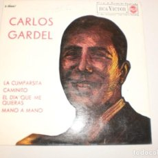 Discos de vinilo: SINGLE CARLOS GARDEL. LA CUMPARSITA. CAMINITO.EL DÍA QUE ME QUIERAS. MANO A MANO RCA 1963 SPAIN. Lote 149726510