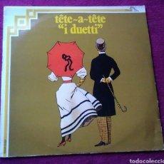 Discos de vinilo: DISCO VINILO TETE A TETE I DUETTI ITALIA AÑO 1981. Lote 149736156