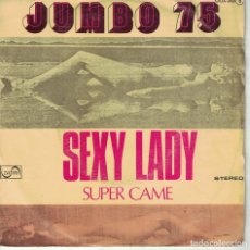 Dischi in vinile: JUMBO 75 - SEXY LADY / SUPER CAME (SINGLE ESPAÑOL, ZAFIRO 1976). Lote 149821094