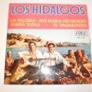Discos de vinilo: SINGLE LOS HIDALGOS. LA PALOMA. AVE MARÍA NO MORRO. MARÍA ELENA. EL VAGABUNDO. FONAL 1970 SPAIN. Lote 149829366