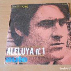 Discos de vinilo: LUIS EDUARDO AUTE, SG, ALELUYA Nº 1 + 1, AÑO 1967. Lote 149839418