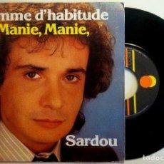 Discos de vinilo: SARDOU - COMME D'HABITUDE / MANIE, MANIE - SINGLE FRANCES 1978 - TREMA ?. Lote 149842074