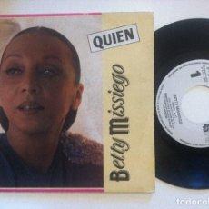 Discos de vinilo: BETTY MISSIEGO - QUIEN - SINGLE PROMOCIONAL SOLO UNA CANCION 1990 - PERFIL. Lote 149855914