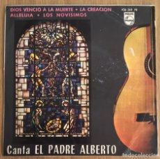Discos de vinilo: CANTA EL PADRE ALBERTO EP PHILIPS EDIC ESPAÑA AÑO1964. Lote 149857082