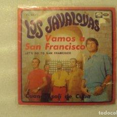 Discos de vinilo: LOS JAVALOYAS, VAMOS A SAN FRANCISCO, CUANDO SALI DE CUBA. SINGLE EDICION ESPAÑOLA 1967 LA VOZ DE SU. Lote 149861658