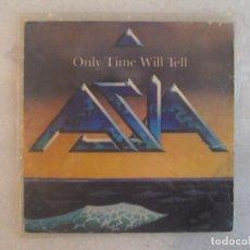 Discos de vinilo: ASIA, ONLY TIME WILL TELL. SINGLE EDICION ESPAÑOLA 1982 CBS GEFFEN RECORDS. Lote 149871582