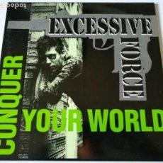 Discos de vinilo: EXCESSIVE FORCE - CONQUER YOUR WORLD - 1992 - LP. Lote 149985454
