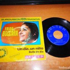 Discos de vinilo: FRIDA BOCCARA UN DIA UN NIÑO EUROVISION 1969 FRANCIA CANTADO EN ESPAÑOL SINGLE VINILO 1969 ESPAÑA. Lote 150018606