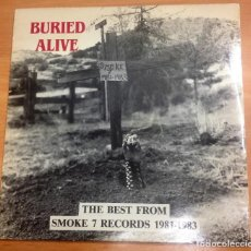 Discos de vinilo: LP BURIED ALIVE / THE BEST FROM SMOKE 7 RECORDS 1981-1983 EDICION USA 1987 SMK7-108. Lote 150085146