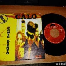 Discos de vinilo: CALO PONTE ATENTO SINGLE VINILO PROMO ESPAÑA DEL AÑO 1991 POLYDOR CONTIENE 2 TEMAS ALEKS SYNTEK. Lote 150152442