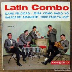 Discos de vinilo: LATIN COMBO - DAME FELICIDAD - MIRA COMO BAILO YO - BALADA DEL AMANECER - TODO PASO YA, JOEY - 1963. Lote 150153522