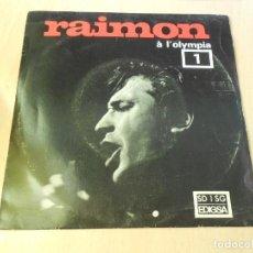 Discos de vinilo: RAIMON À L´OLYMPIA, SG, D´UN TEMPS, D´UN PAÍS + 1, AÑO 1968. Lote 150219966