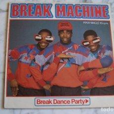 Discos de vinilo: MAXI- SINGLE BREAK MACHINE. BREAK DANCE PARTY.. Lote 150229110
