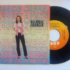 Discos de vinilo: FRANCIS CABREL - LA QUIERO A MORIR / LOS CAMINOS QUE CRUZAN - SINGLE 1979 - CBS. Lote 150247398